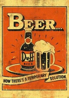 Poster affiche The Simpsons Duff Beer The Simpsons, Vintage Signs, Vintage Ads, Sweat Cool, Duff Beer, Beer Quotes, Beer Poster, Beer Humor, Beer Memes