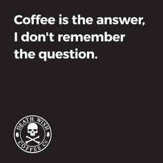 Death Wish Coffee More #CoffeeMemes