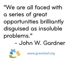 Servant Leadership - John W. Gardner