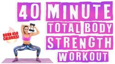 40 Minute Total Body Strength Workout 🔥Burn 450 Calories! 🔥