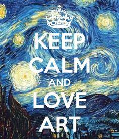 be calm and make art | KEEP CALM AND LOVE ART