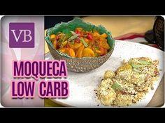 Moqueca Low Carb e Farofa de Coco com Banana - Você Bonita (21/08/17) - YouTube