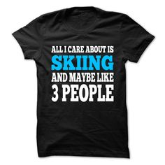 [Best t shirt names] Skiing  Teeshirt this week  All I Care About Is Skiing And Maybe Like 3 People  Tshirt Guys Lady Hodie  SHARE TAG FRIEND Get Discount Today Order now before we SELL OUT  Camping bakery assistant shirt skiing