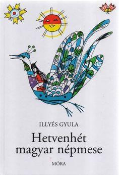 Illyés Gyula - Hetvenhét magyar népmese Rooster, Illustration Art, Illustrations, Preschool, Retro, Animals, Design, Google, Products