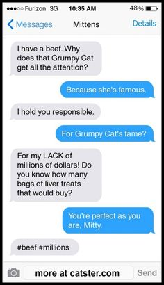 Click to read the brand new collection of Texts from Mittens on Catster!