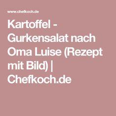 Kartoffel - Gurkensalat nach Oma Luise (Rezept mit Bild) | Chefkoch.de