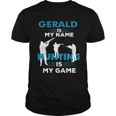 Hunting Is My Game - Gerald Name Shirt #gift #ideas #Popular #Everything #Videos #Shop #Animals #pets #Architecture #Art #Cars #motorcycles #Celebrities #DIY #crafts #Design #Education #Entertainment #Food #drink #Gardening #Geek #Hair #beauty #Health #fitness #History #Holidays #events #Home decor #Humor #Illustrations #posters #Kids #parenting #Men #Outdoors #Photography #Products #Quotes #Science #nature #Sports #Tattoos #Technology #Travel #Weddings #Women