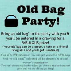 "Party theme idea. Wanna schedule one contact me at     hart.l@twc.com            reference      ""Old Bag Party"".         Party's can be web party,  book party or show."