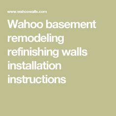 Wahoo basement remodeling refinishing walls installation instructions