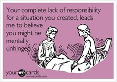 """yep...this about sums up the """"parent"""" who emotionally abuses & manipulates their child."""