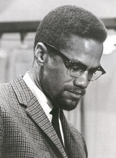 Malcolm X.  Never forgotten.