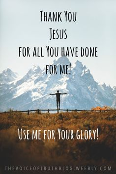 Thank You Jesus for ALL You have done for me! Use me for Your glory! Biblical Quotes, Bible Verses Quotes, Bible Scriptures, Faith Quotes, Spiritual Quotes, After Life, Praise The Lords, God Jesus, Spiritual Inspiration