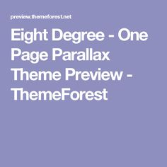 Eight Degree - One Page Parallax Theme Preview - ThemeForest Eight, First Page, Website Template, Purpose, Templates, Role Models, Template, Western Food, Patterns