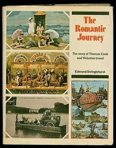 The Romantic Journey: Story of Thomas Cook and Victorian Travel by Edmund SWINGLEHURST, http://www.amazon.com/dp/0090422600/ref=cm_sw_r_pi_dp_ihZ8rb0GNT5YK