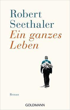 Ein ganzes Leben: Roman: Amazon.de: Robert Seethaler: Bücher