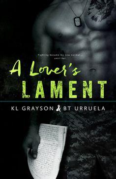 A LOVER'S LAMENT by K.L. Grayson and B.T. Urruela.