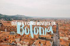 Guía completa: Como moverte y Qué ver en Bolonia
