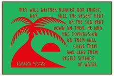 Isaiah 49:10...lead them beside springs of water.