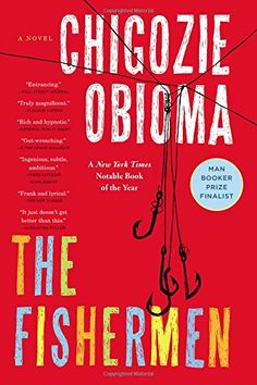 The Fishermen: A Novel by Chigozie Obioma * uncorrected advance proof book edition * https://www.amazon.com/dp/0316338354/ref=cm_sw_r_pi_dp_x_WDNWxbVMAHAWQ