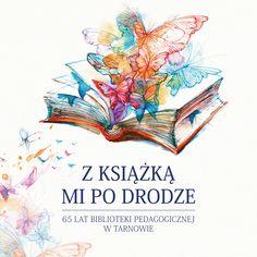 Z książką mi po drodze - Biblioteka Pedagogiczna w Tarnowie, Beata Kania Cover, Books, Movie Posters, Art, Art Background, Libros, Book, Film Poster, Kunst