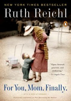For You Mom, Finally by Ruth Reichl, Click to Start Reading eBook,  Bestselling author Ruth Reichl examines her mother's life-and gives voice to the unarticulated truth