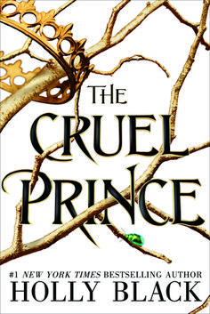 "Cover image for The Cruel Prince by Holly Black ISBN 978-0-316-31027-7 ""What they don't realize is this: Yes, they frighten me, but I have always been scared, since the day I got here. I was raised by the man who murdered my parents..."""