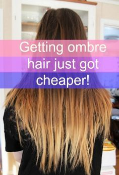 Repinned: How To: Get DIY Ombre Hair for Under $10