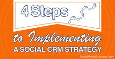 4 Steps to Implementing a Social CRM Strategy