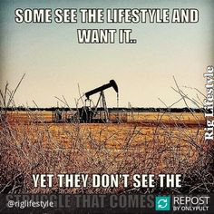 Repost @riglifestyle  Some see the lifestyle and want it yet they don't see the struggle that comes with it. #riglifestyle #oilfield #oilfieldlife #oilfieldwife #oilfieldfamily #oilfieldproud #strongsurvive