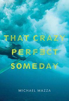 That Crazy Perfect Someday by Michael Mazza https://www.amazon.com/dp/1933527862/ref=cm_sw_r_pi_dp_x_NkZezbFW4QBQA
