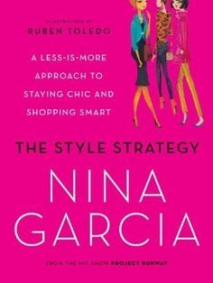 The Style Strategy by Nina Garcia - I know I could learn a lot from this book.