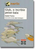 Glub, o incrible peixe-bala