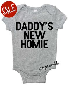 SALE Our popular Daddy's New Homie original baby by sugarmoonkids