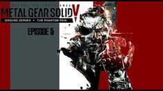 Metal Gear Solid V The Phantom Pain EP 5