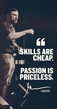 We all have skills ... And many have skills. BIG skills but don't win.It's passion that is the fuel for execution
