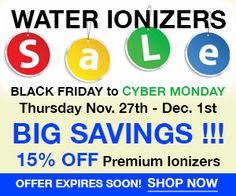 BLACK FRIDAY Buy Alkaline Water Ionizers with BIG Discount Savings #blackfriday #cybermonday