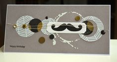 handmade birthday card ... stamped mustache focal point ... short and wide (#10) format ... shades of gray ... circle theme with circles in various forms move across the card ... touches of gold in sequins and paper ... delightful card with a mod look ...