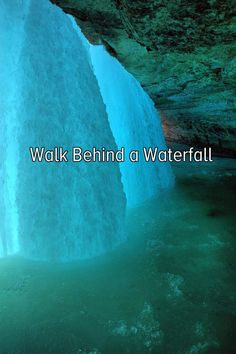 walf behind a water fall bucket list - Google Search