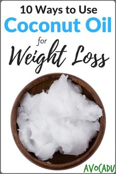How to Use Coconut Oil for Weight Loss | Use Coconut Oil to Lose Weight | Health Benefits of Coconut Oil | Avocadu.com