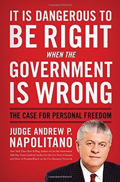 It Is Dangerous to Be Right When the Government Is Wrong: The Case for Personal Freedom by Andrew P. Napolitano http://www.amazon.com/dp/1595553509/ref=cm_sw_r_pi_dp_PQyXub0VSSM2X