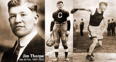 """JIM THORPE (Sac & Fox) is pictured wearing his Carlisle Indians college uniform (center). Known around the world for being """"The Greatest Athlete of All Time,"""" Mr. Thorpe went on to dominate professional sports, including track and field, football, baseball. He also won two gold medals in the Olympic Games of 1912."""