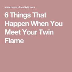 6 Things That Happen When You Meet Your Twin Flame