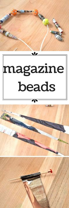How to make magazine beads out of old catalogs.  Such a fun and eco friendly craft to do with the kids!