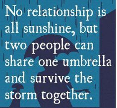 I want to survive the storms with you.