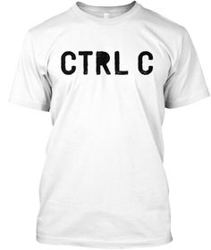 Copy Paste Shirts, Ctrl C: Father's Day White T-Shirt Front