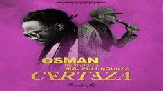 Osman Santos feature Mr. Pulungunza (Yuri Da Cunha)  Certeza