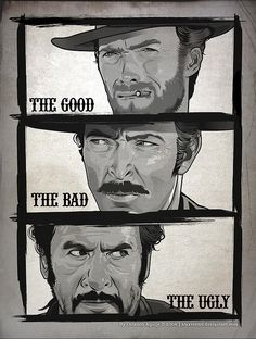 The Good, the Bad and the Ugly.  You've gotta love it.