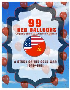 A creative way to teach a lesson on the Cold War using the song 99 Red Balloons written during the end of the Cold War about missiles. Students will love this as it incorporated music and red balloons into learning. Good for Middle School and High School Geography, Social Studies, American History, European History, etc.