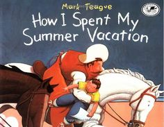 The Picture Book Teacher's Edition: How I Spent My Summer Vacation by Mark Teague   After reading this wonderfully rhythmic story have students fill out the story map to see how much they know & then use it as a jump off point for them to write their own story adding bits that use their own imagination. When done they share & class guess what parts are true & what's made up.