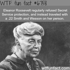 Eleanor Roosevelt - WTF fun fact